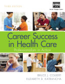 Career Success In Health Care Professionalism In Action