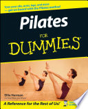 Pilates For Dummies : movie stars, pilates is sweeping the...