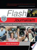 Flash Journalism : working together to bring video, audio, still...