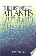 The History Of Atlantis : first told of a glorious...