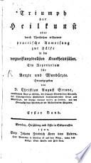 Triumph der Heilkunst, oder durch Thatsachen erläuterte Anweisung zur Hülfe in den verzweiflungvollsten Krankheiten