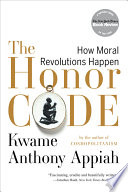 The Honor Code  How Moral Revolutions Happen