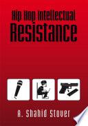 Hip Hop Intellectual Resistance