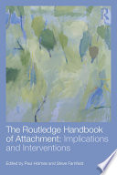 The Routledge Handbook of Attachment: Implications and Interventions An Introduction To Therapies Produced As A Result