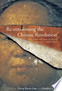 Re envisioning the Chinese Revolution