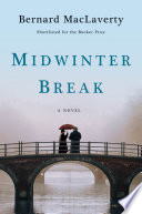 Midwinter Break  A Novel