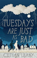 Tuesdays Are Just As Bad by Cethan Leahy