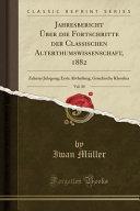 Jahresbericht Über die Fortschritte der Classischen Alterthumswissenschaft, 1882, Vol. 30