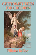 Cautionary Tales for Children For Children Satirizes A Genre Of Admonitory Children S