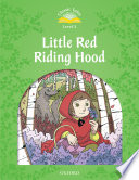 Little Red Riding Hood (Classic Tales Level 3)