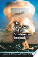 The Enola Gay and the Smithsonian Institution An Atomic Bomb On Hiroshima