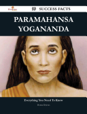 Paramahansa Yogananda 99 Success Facts   Everything you need to know about Paramahansa Yogananda