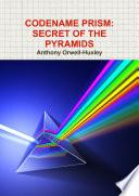 CODENAME PRISM   SECRET OF THE PYRAMIDS