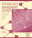 The Solutions Manual to Accompany an Introduction to Management Science