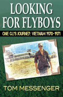 Looking for Flyboys  One G I s Journey  Vietnam 1970 1971