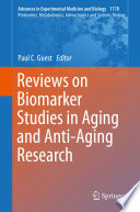 Reviews On Biomarker Studies In Aging And Anti Aging Research