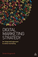 Digital marketing strategy : an integrated approach to online marketing