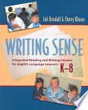 Writing Sense Integrated Reading and Writing Lessons for English Language Learners, K-8