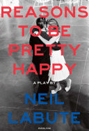 Reasons To Be Pretty Happy: A Play : press (reasons to be happy)...