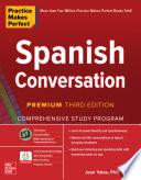 Practice Makes Perfect Spanish Conversation Premium Third Edition