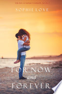 For Now and Forever  The Inn at Sunset Harbor   Book 1