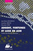Argent, fortunes et luxe en Asie