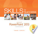 Skills for Success with PowerPoint 2013 Comprehensive