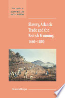 Slavery  Atlantic Trade and the British Economy  1660   1800