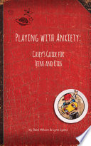 Playing With Anxiety  Casey s Guide for Teens and Kids