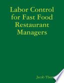 Labor Control for Fast Food Restaurant Managers