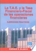 La T A E  y la tasa financiero fiscal de las operaciones financieras
