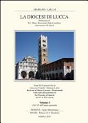 La diocesi di Lucca  Da Luni a Massa Carrara Pontremoli  Il divenire di una diocesi fra Toscana e Liguria dal IV al XXI secolo