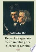 Deutsche Sagen aus der Sammlung der Gebr  der Grimm