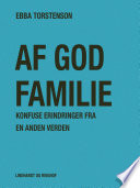 Af God Familie Konfuse Erindringer Fra En Anden Verden