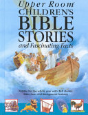 upper room children s bible stories and fascinating facts