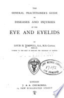 The General Practitioner S Guide To Diseases And Injuries Of The Eye And Eyelids