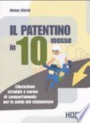 Il patentino in dieci mosse  Educazione stradale e norme di comportamento per la guida del ciclomotore