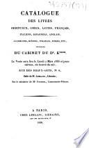 Catalogue des livres orientaux, grecs, latins, français, italiens, espagnols, anglais, allemands, suédois, polonais, russes, etc., provenant du cabinet du Dr. K****