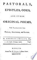 Pastorals  epistles  odes  and other original poems  with translations from Pindar  Anacreon  and Sappho