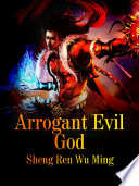 Arrogant Evil God