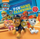 PAW Patrol  Pawsome Teamwork