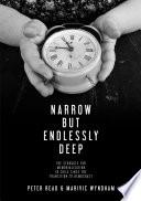 Narrow But Endlessly Deep