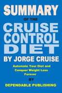 Summary of The Cruise Control Diet By Jorge Cruise Pdf/ePub eBook