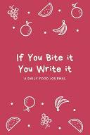If You Bite It You Write It