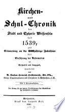 Kirchen- und Schul-Chronik der Stadt und Ephorie Weißenfels seit 1839 ...
