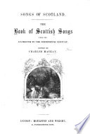 Songs of Scotland  The Book of Scottish Songs  edited by C  M