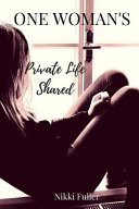 One Woman s Private Life Shared Book PDF