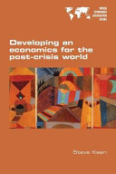 Developing an Economics for the Post crisis World