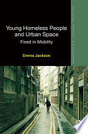 Young Homeless People and Urban Space An Expanded View Of Homeless Space Threading Together