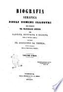 Biografia serafica degli uomini illustri che fiorirono nel francescano istituto per santita  dottrina e dignita fino a nostri giorni del padre fr  Sigismondo da Venezia